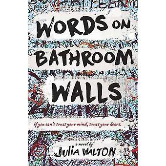 Words on Bathroom Walls by Julia Walton - 9780399550881 Book