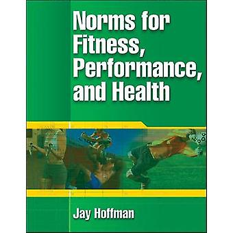 Norms for Fitness - Performance - and Health by Jay R. Hoffman - 9780