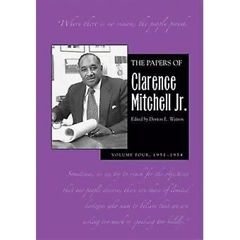 The Papers of Clarence Mitchell - V 4 by Clarence Mitchell - 97808214