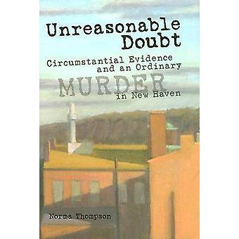 Orimligt tvivel - indicier och ett vanligt mord i