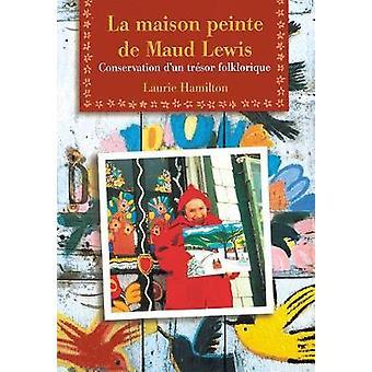 La Maison peinte de Maud Lewis - Conservation d'un trA (c)sor folklori