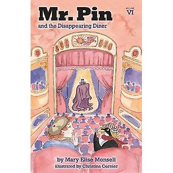 Mr. Pin and the Disappearing Diner - Volume VI by Mary Elise Monsell -
