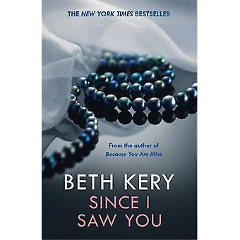 Since I Saw You by Beth Kery - 9781472211002 Book