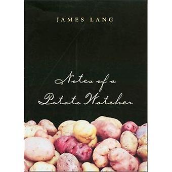 Notes of a Potato Watcher by James Lang - Hubert G. Zandstra - 978158