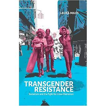 Transgender Resistance - Socialism and the Fight for Trans Liberation