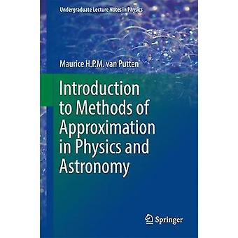 Introduction to Methods of Approximation in Physics and Astronomy by