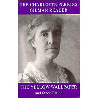 The Charlotte Perkins Gilman Reader by Charlotte Perkins Gilman - 978