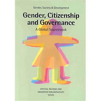 Gender - Citizenship and Governance - A Global Sourcebook (annotated e