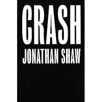 Crash - Jonathan Shaw by Stephen Snoddy - Stephen Dutton - Jean Baird