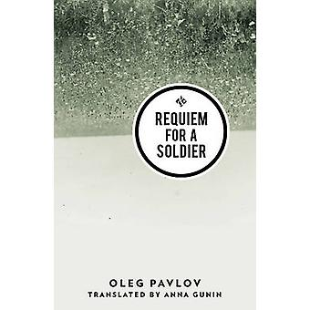 Requiem for a Soldier by Oleg Pavlov - Anna Gunin - 9781908276582 Book