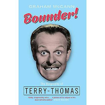 Bounder! - The Biography of Terry-Thomas by Graham McCann - 9781845134