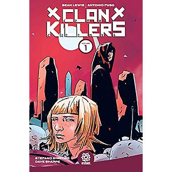 Clankillers Vol. 1 by Sean Lewis - 9781949028041 Book