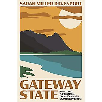 Gateway State - Hawai'i and the Cultural Transformation of American Em