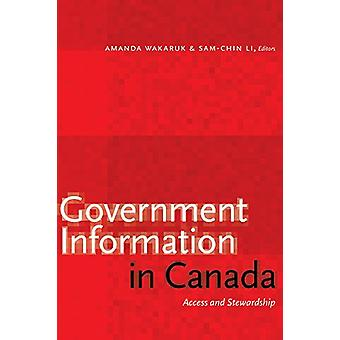 Government Information in Canada - Access and Stewardship by Amanda Wa
