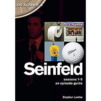 Seinfeld - On Screen... - Seasons 1 to 5 - An Episode Guide by Stephen