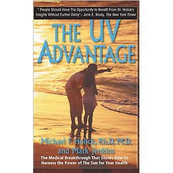 The UV Advantage - The Medical Breakthrough That Shows How to Harness
