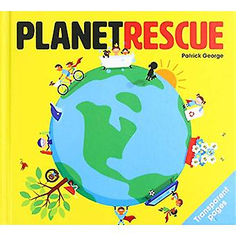 Planet Rescue by Patrick George - 9781908473158 Book