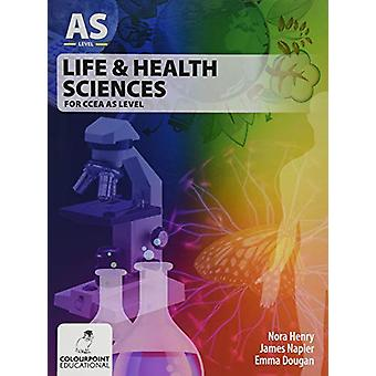 Life and Health Sciences for CCEA AS Level by Nora Henry - 9781780731