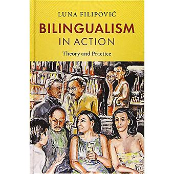 Bilingualism in Action - Theory and Practice by Luna Filipovic - 97811