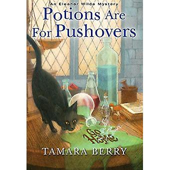 Potions Are for Pushovers by T. Berry - 9781496719638 Book