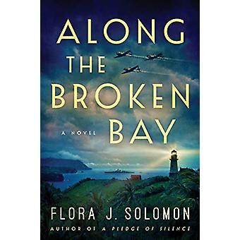 Along the Broken Bay by Flora J. Solomon - 9781542043236 Book