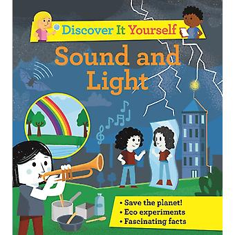 Discover It Yourself Sound and Light by David Glover & Illustrated by Diego Vaisberg