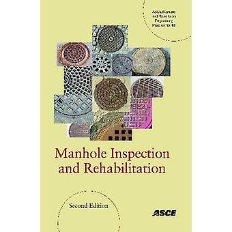 Manhole Inspection and Rehabilitation by Joanne B. Hughes - 978078441