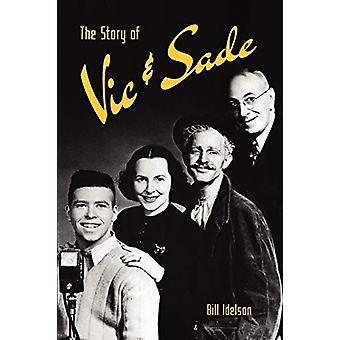 The Story of Vic & Sade by Bill Idelson - 9781593930615 Book