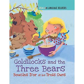 Kahden kielen lukijat kultakutri ja kolme karhua Boucle Dor Et Les Trois Ours kirjoittanut Anne Walter