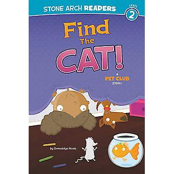 Find the Cat  A Pet Club Story by Gwendolyn Hooks