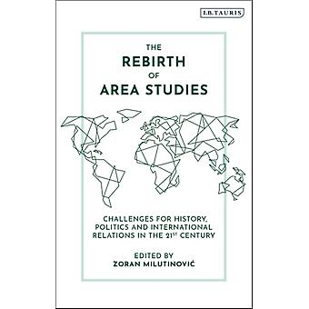 The Rebirth of Area Studies by Edited by Zoran Milutinovic