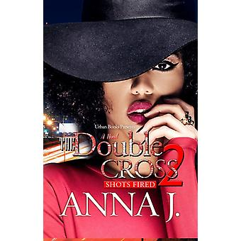 The Double Cross 2 by Anna J.