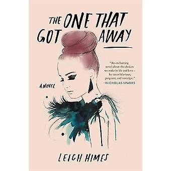 The One That Got Away by Leigh Himes - 9780316305709 Book