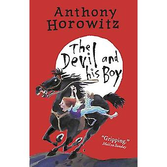 The Devil and His Boy by Anthony Horowitz - 9781406363159 Book