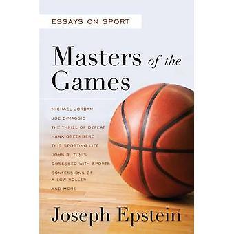 Mestres dos jogos - ensaios e histórias sobre o desporto por Joseph Epstein-