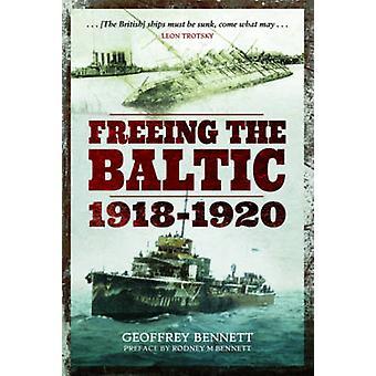 Vrijmaken van de Oostzee 1918-1920 door Geoffrey Bennett - 9781473893078 Bo