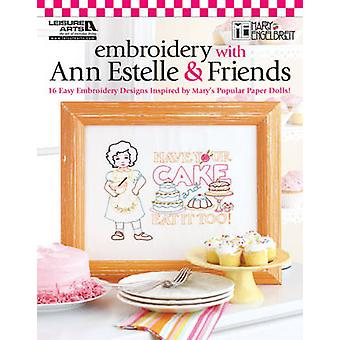Embroidery with Ann Estelle & Friends by Mary Engelbreit - 9781609000