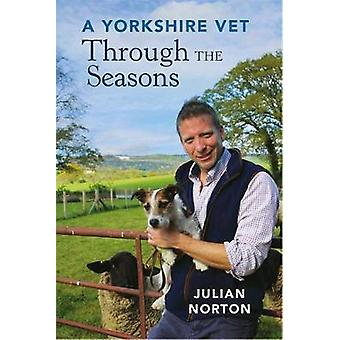A Yorkshire Vet Through the Seasons by A Yorkshire Vet Through the Se