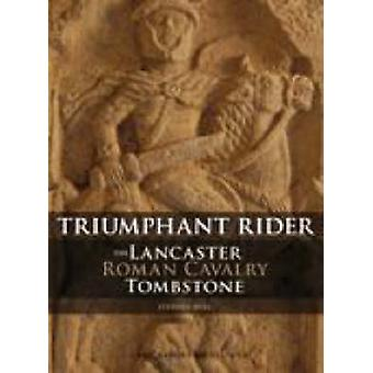 The Lancaster Roman Cavalry Stone - Triumphant Rider by Stephen Bull -