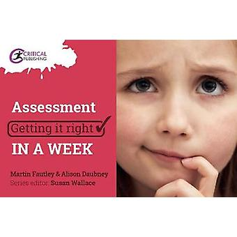 Assessment - Getting it Right in a Week by Martin Fautley - 9781911106