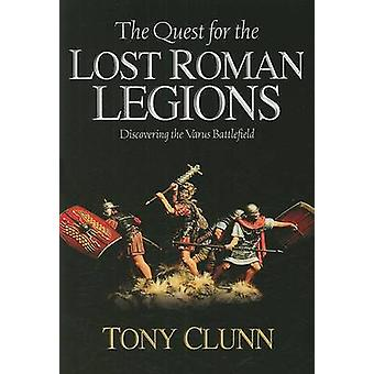 The Quest for the Lost Roman Legions - Discovering the Varus Battlefie
