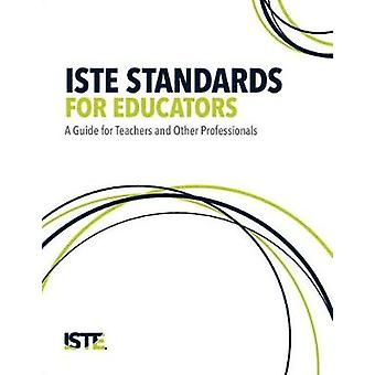 ISTE Standards for Educators - A Guide for Teachers and Other Professi