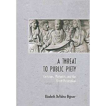 Een bedreiging voor de openbare vroomheid - christenen - Platonisten- en de grote Per