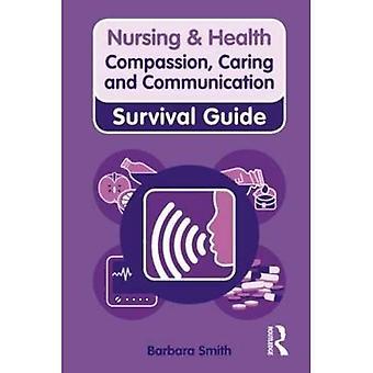 Pleie og helse Survival Guide, medfølelse, omsorg og kommunikasjon
