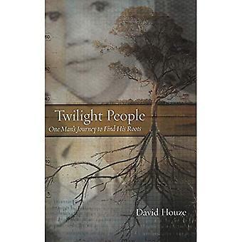 Twilight ihmiset: Yhden miehen matka löytää hänen juuret