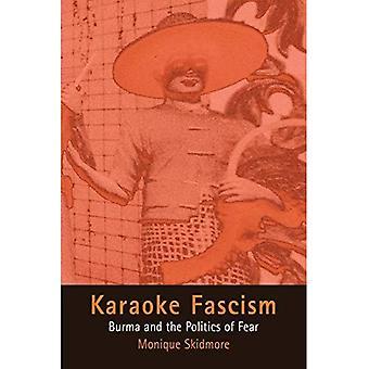 Karaoke de fascismo: Birmania y la política del miedo (Etnografía de la violencia política (libro en rústica))