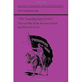 """""""Transfiguring svärdet"""": bara kriga av kvinnors sociala och politiska unionen (studier i retorik och kommunikation)"""