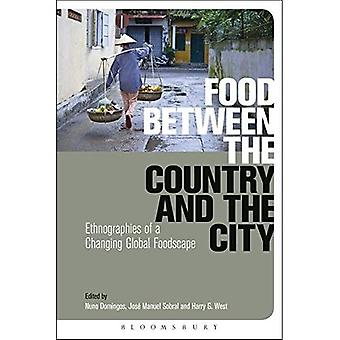 Food Between the Country and the City: Ethnographies of a Changing Global Foodscape