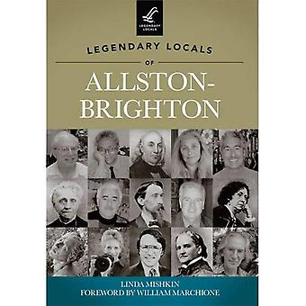 Legendary Locals of Allston-Brighton, Massachusetts