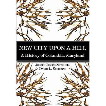 Ny stad på en kulle en historia i Columbia, Maryland